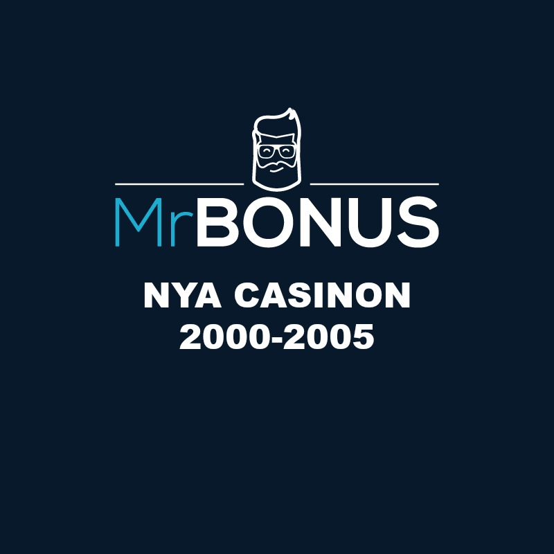 nya casinon 2000-2005