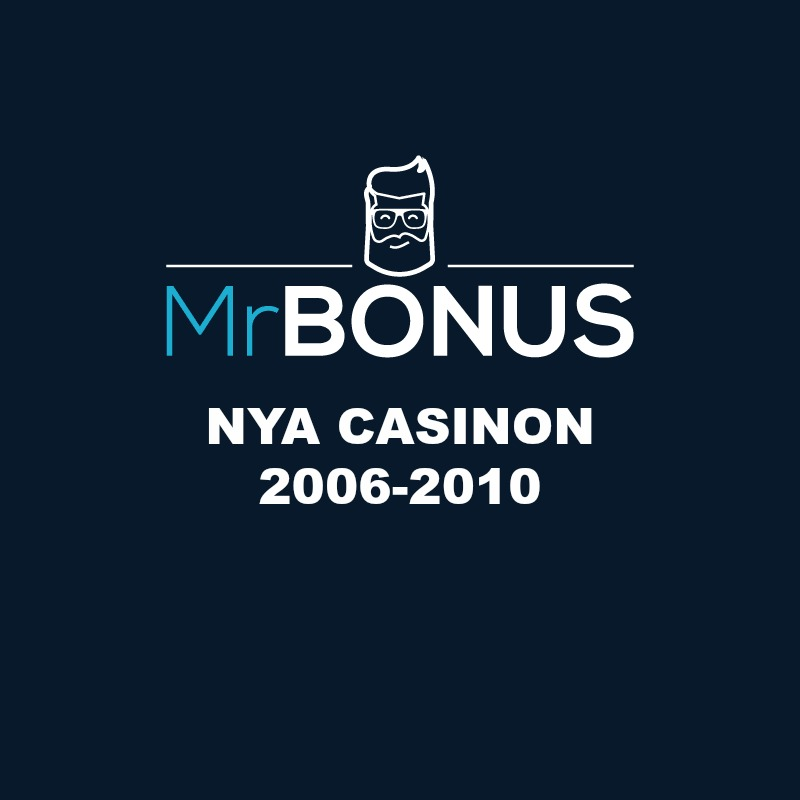 nya casinon 2006-2010