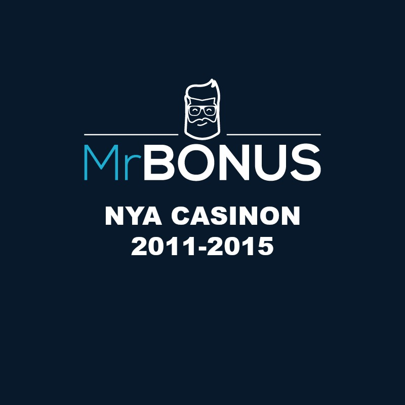 nya casinon 2011-2015